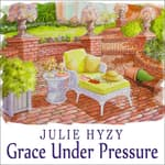 Grace Under Pressure by  Julie Hyzy audiobook