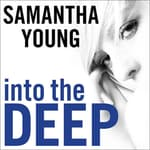 Into the Deep by  Samantha Young audiobook