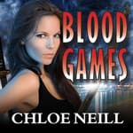 Blood Games by  Chloe Neill audiobook