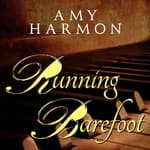 Running Barefoot by  Amy Harmon audiobook