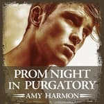 Prom Night in Purgatory by  Amy Harmon audiobook