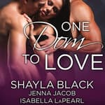 One Dom to Love by  Shayla Black audiobook