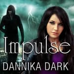 Impulse by  Dannika Dark audiobook