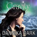 Gravity by  Dannika Dark audiobook