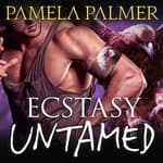 Ecstasy Untamed by  Pamela Palmer audiobook