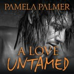 A Love Untamed by  Pamela Palmer audiobook