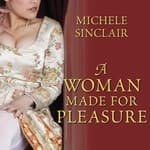 A Woman Made For Pleasure by  Michele Sinclair audiobook