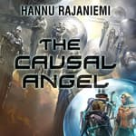 The Causal Angel by  Hannu Rajaniemi audiobook