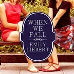 When We Fall by  Emily Liebert audiobook