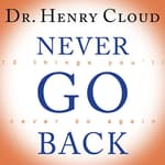 Never Go Back by  Dr. Henry Cloud audiobook