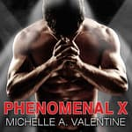 Phenomenal X by  Michelle A. Valentine audiobook