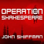Operation Shakespeare by  John Shiffman audiobook