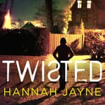 Twisted by  Hannah Jayne audiobook