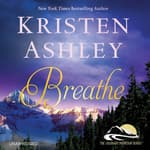 Breathe by  Kristen Ashley audiobook