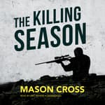 The Killing Season by  Mason Cross audiobook