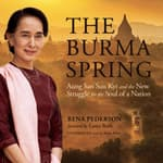 The Burma Spring by  Rena Pederson audiobook
