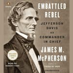 Embattled Rebel by  James M. McPherson audiobook