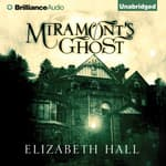 Miramont's Ghost by  Elizabeth Hall audiobook
