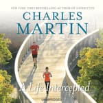 A Life Intercepted by  Charles Martin audiobook