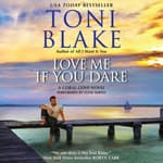 Love Me If You Dare by  Toni Blake audiobook