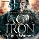 Age of Iron by  Angus Watson audiobook
