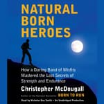 Natural Born Heroes by  Christopher McDougall audiobook