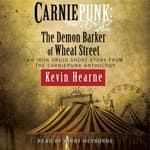 Carniepunk: The Demon Barker of Wheat Street by  Kevin Hearne audiobook