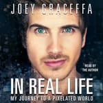 In Real Life by  Joey Graceffa audiobook
