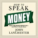 How to Speak Money by  John Lanchester audiobook