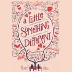 A Little Something Different by  Sandy Hall audiobook