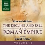 The Decline and Fall of the Roman Empire, Volume II by  Edward Gibbon audiobook