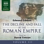The Decline and Fall of the Roman Empire, Volume III by  Edward Gibbon audiobook