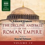 The Decline and Fall of the Roman Empire, Volume IV by  Edward Gibbon audiobook