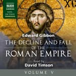 The Decline and Fall of the Roman Empire, Volume V by  Edward Gibbon audiobook