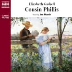 Cousin Phillis by  Elizabeth Gaskell audiobook