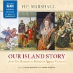 Our Island Story (complete) by  Henrietta Elizabeth Marshall audiobook