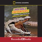 National Geographic Kids Chapters: Crocodile Encounters by  Kathleen Weidner Zoehfeld audiobook