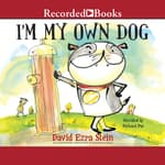 I'm My Own Dog by  David Ezra Stein audiobook