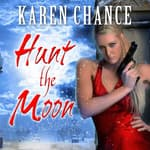 Hunt the Moon by  Karen Chance audiobook