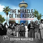 The Miracle of the Kurds by  Stephen Mansfield audiobook