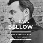 There Is Simply Too Much to Think About by  Saul Bellow audiobook