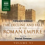 The Decline and Fall of the Roman Empire, Volume VI by  Edward Gibbon audiobook