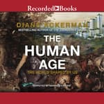 The Human Age by  Diane Ackerman audiobook