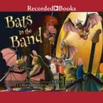 Bats in the Band by  Brian Lies audiobook
