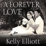 A Forever Love by  Kelly Elliott audiobook
