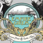 Empire Girls by  Loretta Nyhan audiobook