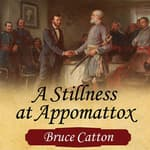 A Stillness at Appomattox by  Bruce Catton audiobook