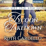 Tycoon Takedown by  Ruth Cardello audiobook