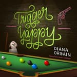 Trigger Yappy by  Diana Orgain audiobook