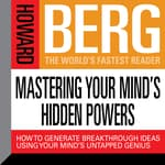 Mastering Your Mind's Hidden Powers by  Howard Stephen Berg audiobook